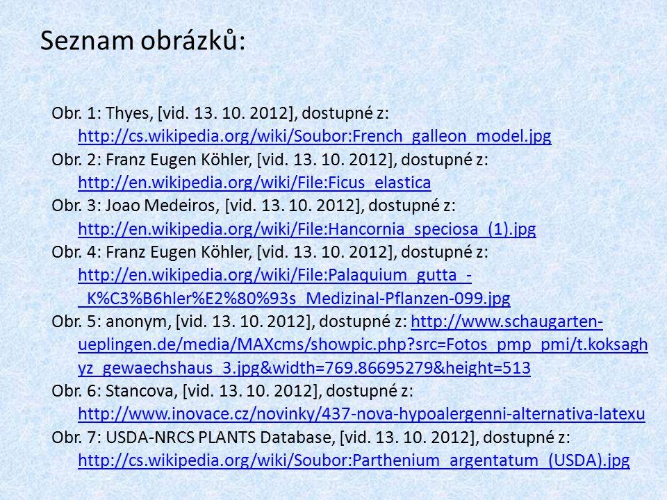 Seznam obrázků: Obr. 1: Thyes, [vid. 13. 10. 2012], dostupné z: http://cs.wikipedia.org/wiki/Soubor:French_galleon_model.jpg.